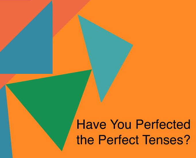 Using the perfect tenses in English